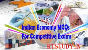 Indian Economy MCQs For Competitive Exams 2019
