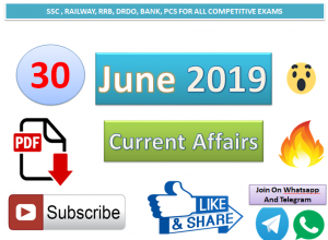Current Affairs 30 June 2019 In Hindi+English Gk Question