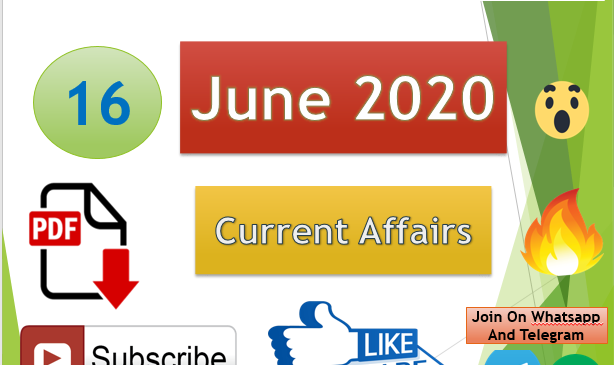 Current Affairs 16 June 2020 In Hindi+English Gk Question
