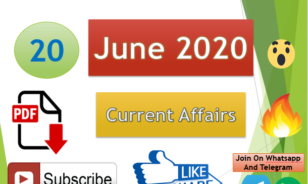 Current Affairs 20 June 2020 In Hindi+English Gk Question