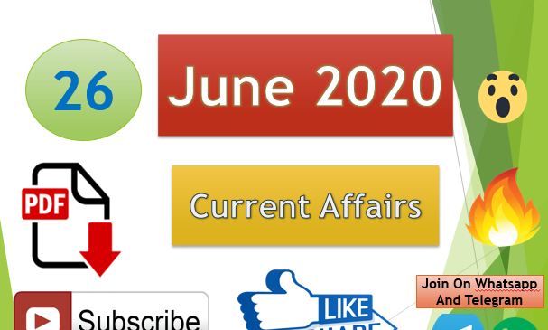 Current Affairs 26 June 2020 In Hindi+English Gk Question