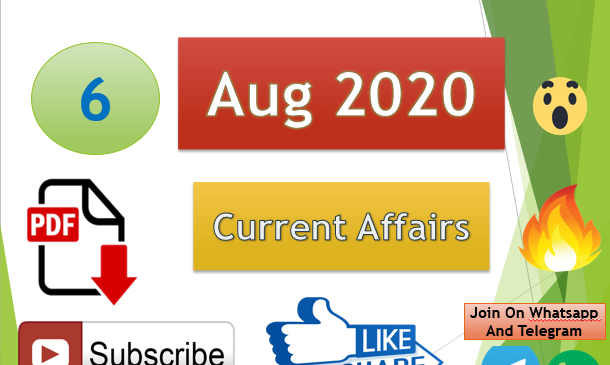 Current Affairs 6 Aug 2020 In Hindi+English Gk Question