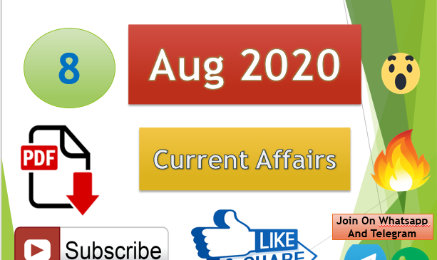 Current Affairs 8 Aug 2020 In Hindi+English Gk Question