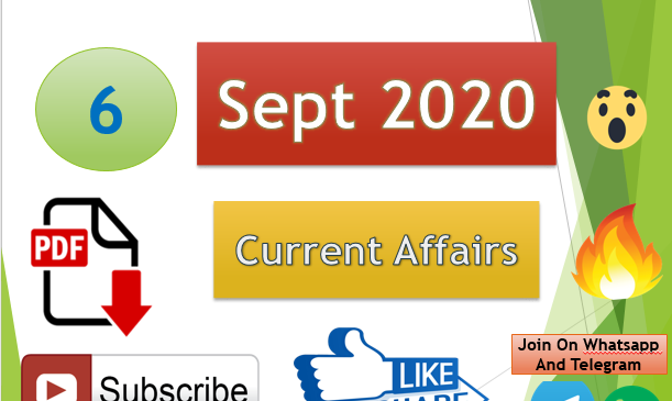Current Affairs 6 Sept 2020 In Hindi+English Gk Question